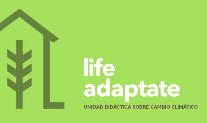 Life Adaptate. Unidad Didáctica sobre Cambio Climático. Documento PDF - 9,83 MB. Se abre en ventana nueva - Se abre en ventana nueva
